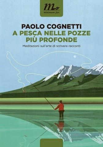 """""""A PESCA NELLE POZZE PIÙ PROFONDE"""" Paolo Cognetti torna in libreria"""