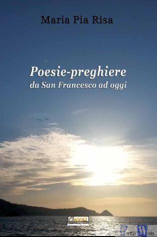 """""""Poesie-preghiere da San Francesco ad oggi"""", in Vaticano si presenta il volume curato dalla siciliana Maria Pia Risa"""