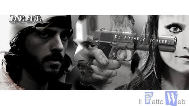 """""""Deal"""", il nuovo lavoro del regista Rosario Scuderi al Festival Indipendente di Cinema Breve """"Via dei Corti"""""""