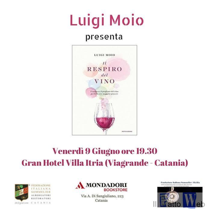 """""""Il Respiro del vino"""", Luigi Moio presenta il suo ultimo libro a Catania"""