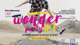 Sabato 5 agosto ai Mercati Generali Wonder Party #1  Street Food e Music Event
