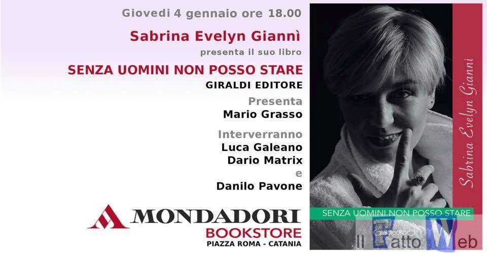 """Oggi al Mondadori Bookstore Sabrina Evelyn Giannì presenta la sua autobiografia """"Senza Uomini non posso stare"""","""