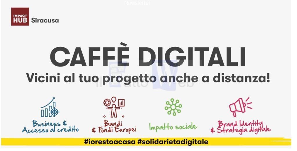 """Covid 19, ImpactHub in Sicilia aderisce a """"Solidarietà digitale""""  e offre gratis on line servizi di aiuto alle imprese: """"Caffè digitali"""""""