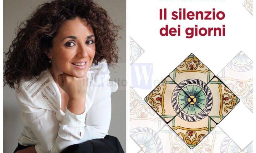 """Il 13 maggio approda in libreria """"Il silenzio dei giorni"""" di Rosa Maria Di Natale"""